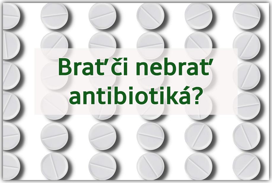 Brať či nebrať antibiotiká?